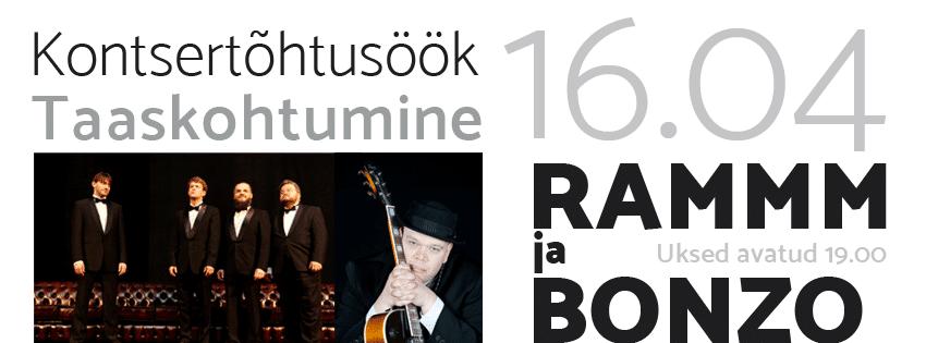 "RAMMM ja BONZO/ Kontsertõhtusöök ""Taaskohtumine"" 16.04"