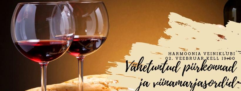 02.02.2019 Harmoonia Veiniklubi: Vähetuntud Piirkonnad Ja Viinamarjasordid