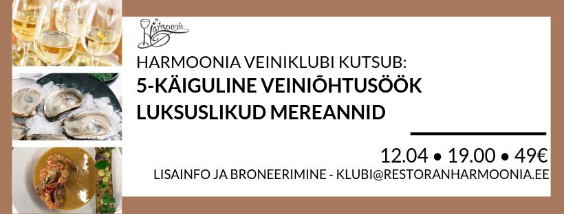 Harmoonia Veiniklubi 12.04 – 5 käiguline õhtusöök mereandide ja sobitatud veinidega
